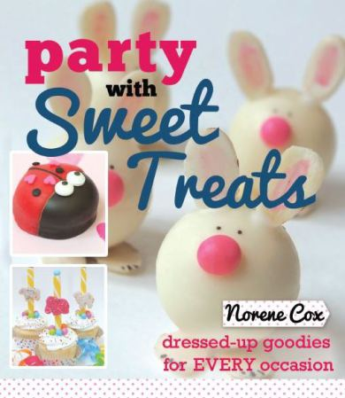 Party with Sweet Treats book by Norene Cox, Party Pinching, edible crafting, cute food, easy desserts for kids