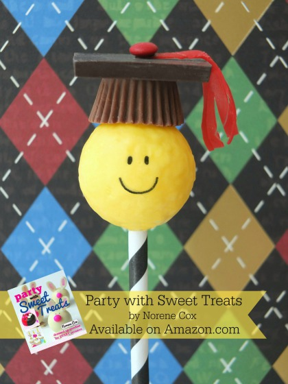 Graduate no bake cake pops, graduation party ideas,  Party with Sweet Treats book by Norene Cox